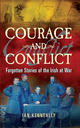 Courage and Conflict - forgotten stories of the Irish at war